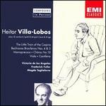 Villa-Lobos Performs The Little Train of the Caipira; Bachianas Brasileiras Nos. 4 & 5; Momoprecoce and others