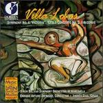 Villa-Lobos: Symphony No. 4; Cello Concerto No. 2; Amazonas