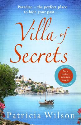 Villa of Secrets: Escape to paradise with this story of intrigue and romance - Wilson, Patricia