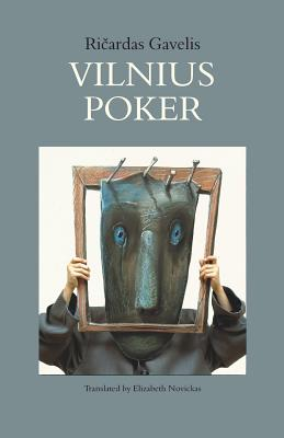 Vilnius Poker - Gavelis, Ricardas, and Novickas, Elizabeth (Translated by), and Eidrigevicius, Stasys (Cover design by)