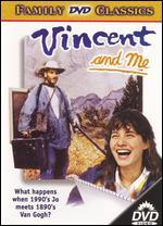 Vincent and Me