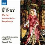 Vincent d'Indy: Médée; Karadec Suite; Saugefleurie