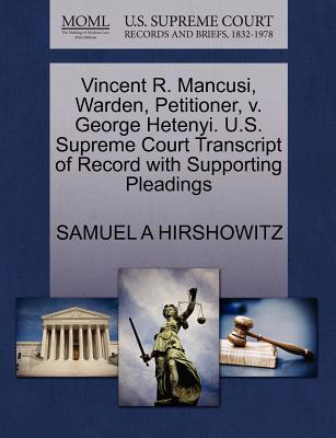 Vincent R. Mancusi, Warden, Petitioner, V. George Hetenyi. U.S. Supreme Court Transcript of Record with Supporting Pleadings - Hirshowitz, Samuel A