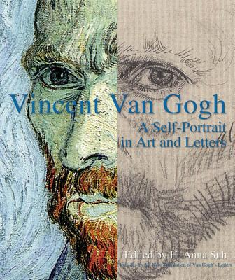 Vincent Van Gogh: A Self-Portrait in Art and Letters -