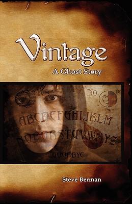 Vintage: A Ghost Story - Berman, Steve