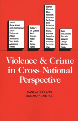 Violence and Crime in Cross-National Perspective - Archer, Dane, Mr., and Gartner, Rosemary