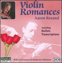 Violin Romances - Aaron Rosand (violin); Hugh Sung (piano); John Covelli (piano)