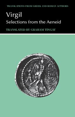 Virgil: Selections from the Aeneid - Virgil, and Tingay, Graham (Translated by)