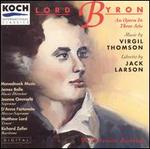 Virgil Thompson: Lord Byron - Adrienne Csengery (soprano); D'Anna Fortunato (soprano); David Murray (baritone); Debra Vanderlinde (soprano);...