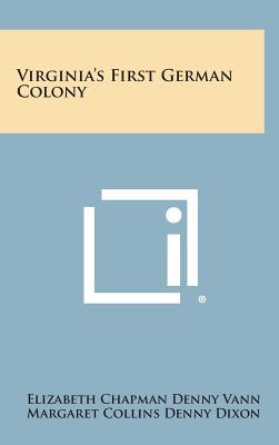Virginia's First German Colony - Vann, Elizabeth Chapman Denny