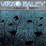 Virko Baley: Jurassic Bird