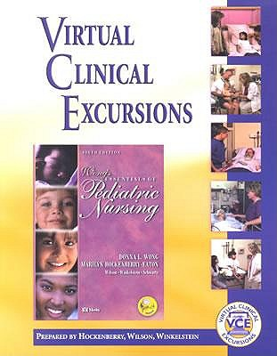 """Virtual Clinical Excursions: To Accompany """"Wong's Essentials of Pediatric Nursing"""", 6r.e. - Hockenberry, Marilyn J., and Wong, Donna L., and Winkelstein, Marilyn L."""