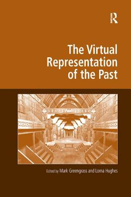 Virtual Representation of the Past - Greengrass, Mark (Editor)