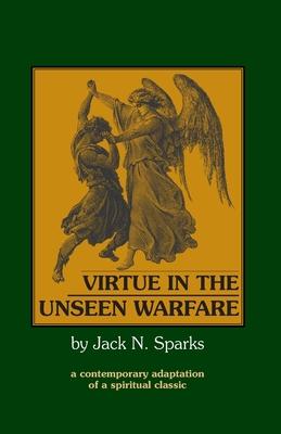 Virtue in the Unseen Warfare - Scupoli, Lorenzo