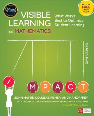 Visible Learning for Mathematics, Grades K-12: What Works Best to Optimize Student Learning - Hattie, John
