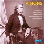 Visions: Chamber Music by Franz Liszt