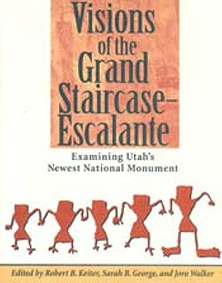 Visions of the Grand Staircase Escalante - Keiter, Robert B (Editor)