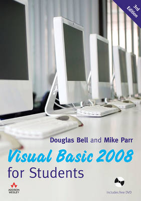 Visual Basic 2008 for Students. Douglas Bell and Mike Parr - Bell, Doug
