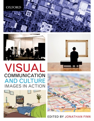 Visual Communication and Culture: Images in Action - Finn, Jonathan M. (Editor)