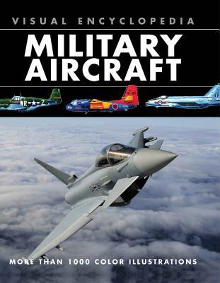 Visual Encyclopedia Military Aircraft - Winchester, Jim