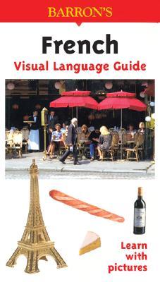 Visual Language Guide French - Kost, Rudi (Editor), and Valentin, Robert (Editor), and Barrons Educational Series (Creator)