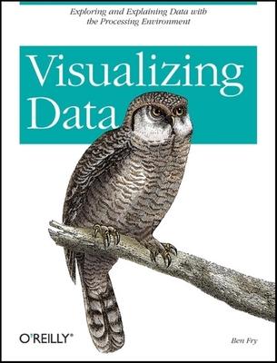 Visualizing Data - Fry, Ben