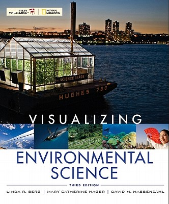 Visualizing Environmental Science - Berg, Linda R, and Hager, Mary Catherine, and Hassenzahl, David M