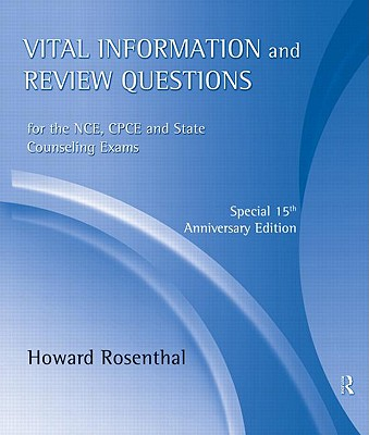 Vital Information and Review Questions for the Nce, Cpce, and State Counseling Exams: Special 15th Anniversary Edition - Rosenthal, Howard, Ed.D.