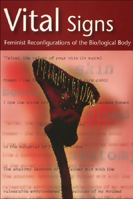 Vital Signs: Feminist Reconfigurations of the Biological Body - Shildrick, Margrit, Dr. (Editor)