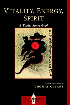 Vitality, Energy, Spirit: A Taoist Sourcebook - Cleary, Thomas (Translated by)