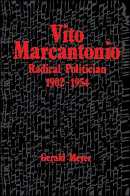 Vito Marcantonio: Radical Politician, 1902-1954 - Meyer, Gerald
