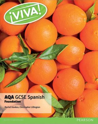 Viva! AQA GCSE Spanish Foundation Student Book - Lillington, Christopher, and Hawkes, Rachel