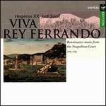 Viva Rey Ferrando: Renaissance Music from the Neapolitan Court