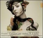 """Vivaldi: Concerti per violino 3 """"Il ballo"""""""