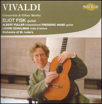 Vivaldi: Concertos & Other Works - Albert Fuller (harpsichord); Eliot Fisk (guitar); Frederic Hand (guitar); Louise Schulman (viola d'amore);...