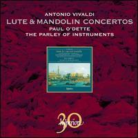 Vivaldi: Lute & Mandolin Concertos - Parley of Instruments; Paul O'Dette (baroque lute); Paul O'Dette (mandolin); Paul O'Dette (soprano lute)