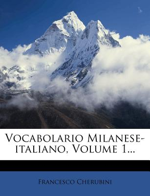 Vocabolario Milanese-Italiano, Volume 1... - Cherubini, Francesco