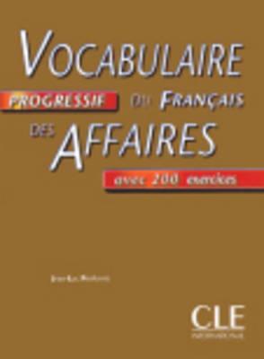 Vocabulaire Progressif Du Francais Des Affaires Textbook (Intermediate) - Penfornis, and Miquel