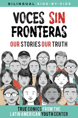 Voces Sin Fronteras: Our Stories, Our Truth - Writers, Latin American Youth Center, and Casares, Santiago