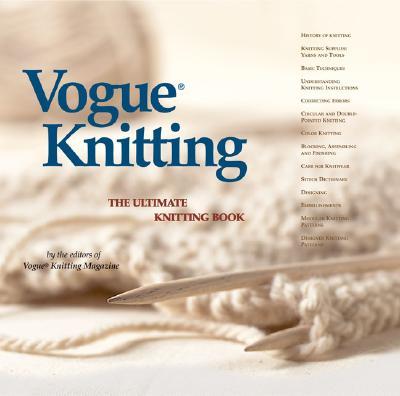 Vogue(r) Knitting the Ultimate Knitting Book - Vogue Knitting Magazine (Editor)