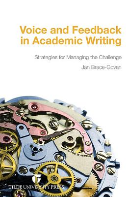 Voice and Feedback in Academic Writing: Strategies for Managing the Challenge - Brace-Govan, Jan