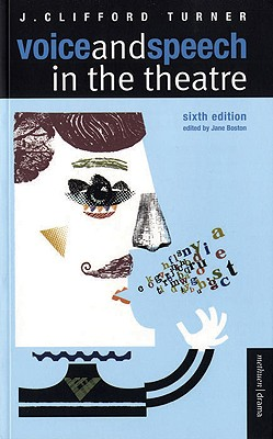 Voice and Speech in the Theatre - Turner, J Clifford, and Boston, Jane (Editor)