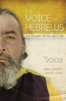 Voice of Hebrews-VC: The Mystery of Mel-Kiz E-Dek - Garrett, Greg (Retold by), and Capes, David B (Commentaries by)