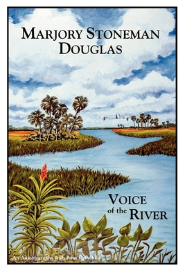 Voice of the River - Douglas, Marjory Stoneman, and Rothchild, John