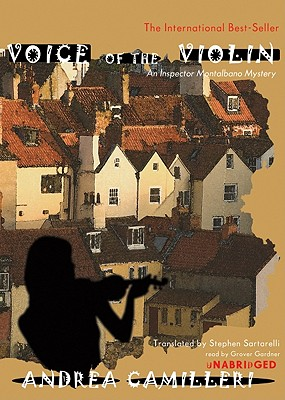 Voice of the Violin - Camilleri, Andrea, and Gardner, Grover, Professor (Read by), and Sartarelli, Stephen (Translated by)