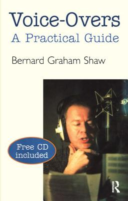 Voice-Overs: A Practical Guide - Shaw, Bernard Graham