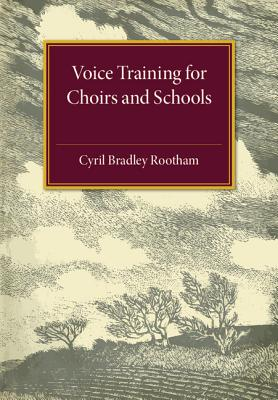 Voice Training for Choirs and Schools - Rootham, Cyril Bradley