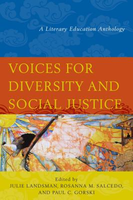 Voices for Diversity and Social Justice: A Literary Education Anthology - Landsman, Julie (Editor), and Salcedo, Rosanna M (Editor), and Gorski, Paul C (Editor)