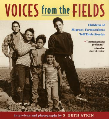 Voices from the Fields: Children of Migrant Farmworkers Tell Their Stories - Atkin, S Beth Atkin