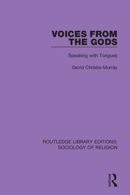 Voices from the Gods: Speaking with Tongues - Christie-Murray, David